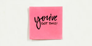 Post it note that reads you've got this
