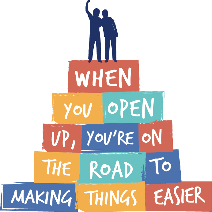 When you open up, you're on the road to making things easier