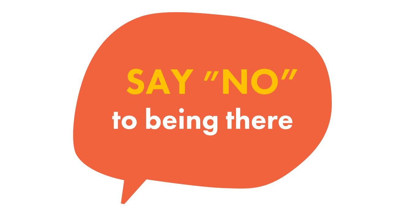say no to drugs by saying 'no' to being there in the first place