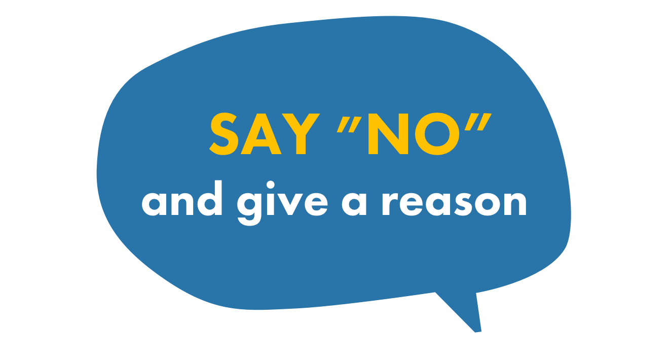 Say no to drugs by saying 'no' and giving a reason