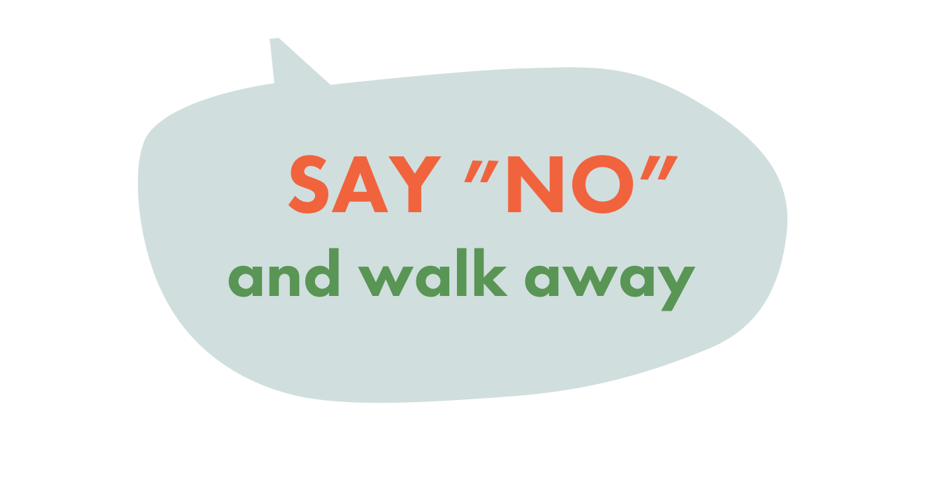 say no to drugs by saying 'no' and walking away
