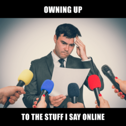 man sweating nervously with microphones in his face. Caption is 'owning up to the stuff i say online'