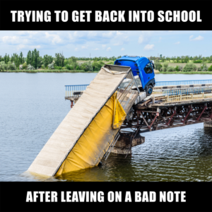 truck that's half hanging off a bridge and half in the water with the caption 'trying to get back into school after leaving on a bad note'